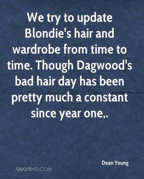 We try to update Blondie's hair and wardrobe from time to time. Though Dagwood's bad hair day has been pretty much a constant since year one.