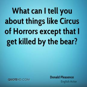 What can I tell you about things like Circus of Horrors except that I get killed by the bear?
