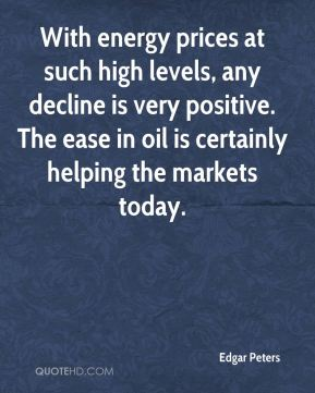With energy prices at such high levels, any decline is very positive. The ease in oil is certainly helping the markets today.