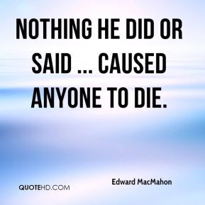 Nothing he did or said ... caused anyone to die.