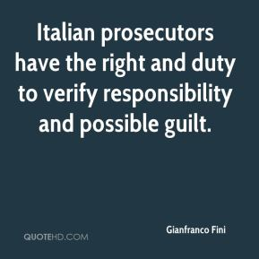 Italian prosecutors have the right and duty to verify responsibility and possible guilt.