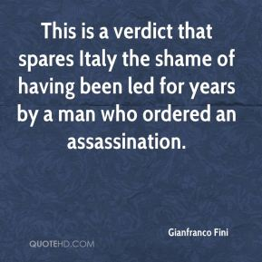 This is a verdict that spares Italy the shame of having been led for years by a man who ordered an assassination.