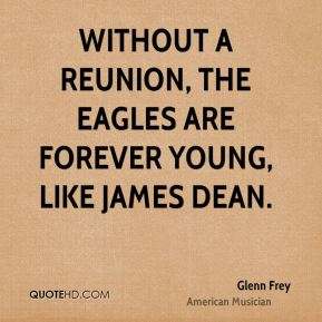 Without a reunion, the Eagles are forever young, like James Dean.