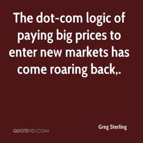 Greg Sterling - The dot-com logic of paying big prices to enter new markets has come roaring back.