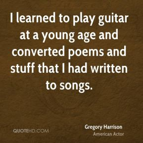 I learned to play guitar at a young age and converted poems and stuff that I had written to songs.