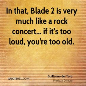 In that, Blade 2 is very much like a rock concert... if it's too loud, you're too old.