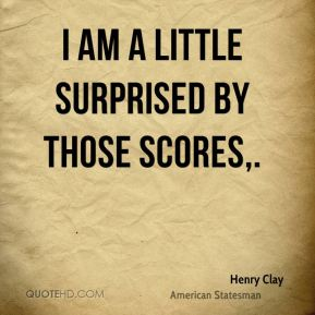 I am a little surprised by those scores.