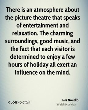There is an atmosphere about the picture theatre that speaks of entertainment and relaxation. The charming surroundings, good music, and the fact that each visitor is determined to enjoy a few hours of holiday all exert an influence on the mind.