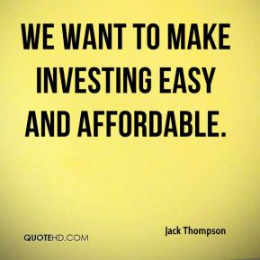 We want to make investing easy and affordable.