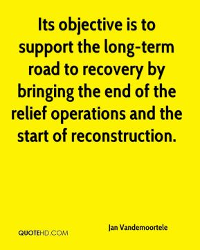 Its objective is to support the long-term road to recovery by bringing the end of the relief operations and the start of reconstruction.