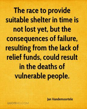 The race to provide suitable shelter in time is not lost yet, but the consequences of failure, resulting from the lack of relief funds, could result in the deaths of vulnerable people.