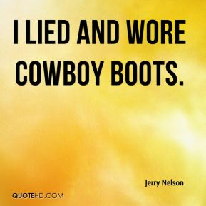 I lied and wore cowboy boots.