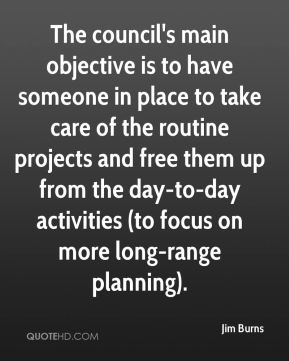 The council's main objective is to have someone in place to take care of the routine projects and free them up from the day-to-day activities (to focus on more long-range planning).