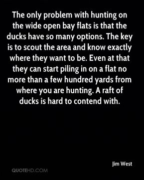 The only problem with hunting on the wide open bay flats is that the ducks have so many options. The key is to scout the area and know exactly where they want to be. Even at that they can start piling in on a flat no more than a few hundred yards from where you are hunting. A raft of ducks is hard to contend with.