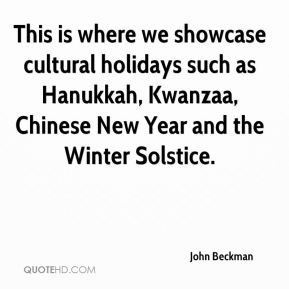 This is where we showcase cultural holidays such as Hanukkah, Kwanzaa, Chinese New Year and the Winter Solstice.