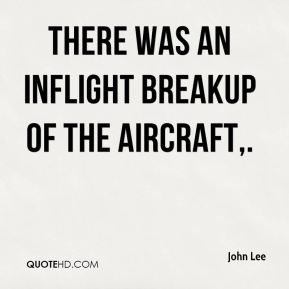 There was an inflight breakup of the aircraft.