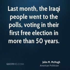 John M. McHugh - Last month, the Iraqi people went to the polls, voting in their first free election in more than 50 years.