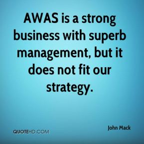 John Mack  - AWAS is a strong business with superb management, but it does not fit our strategy.