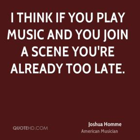 joshua-homme-joshua-homme-i-think-if-you-play-music-and-you-join-a.jpg