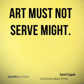 Art must not serve might.
