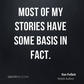 Most of my stories have some basis in fact.