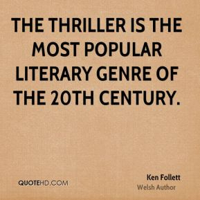 The thriller is the most popular literary genre of the 20th century.