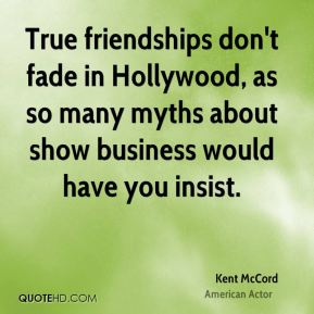 True friendships don't fade in Hollywood, as so many myths about show business would have you insist.