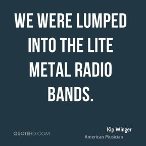 Kip Winger - We were lumped into the Lite Metal radio bands.