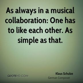 As always in a musical collaboration: One has to like each other. As simple as that.