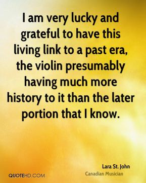 I am very lucky and grateful to have this living link to a past era, the violin presumably having much more history to it than the later portion that I know.