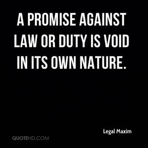 A promise against law or duty is void in its own nature.