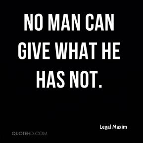 No man can give what he has not.