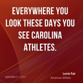 Everywhere you look these days you see Carolina athletes.