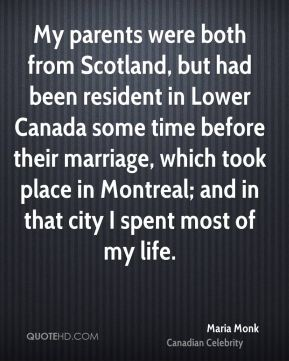 My parents were both from Scotland, but had been resident in Lower Canada some time before their marriage, which took place in Montreal; and in that city I spent most of my life.