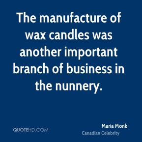 The manufacture of wax candles was another important branch of business in the nunnery.