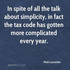 Mark Luscombe  - In spite of all the talk about simplicity, in fact the tax code has gotten more complicated every year.