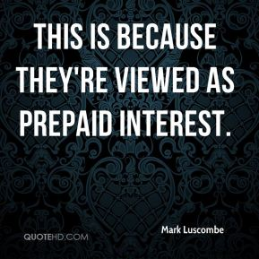 This is because they're viewed as prepaid interest.
