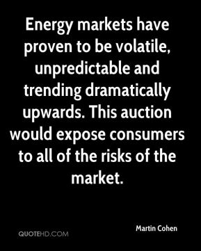Energy markets have proven to be volatile, unpredictable and trending dramatically upwards. This auction would expose consumers to all of the risks of the market.