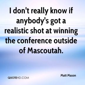Matt Mason  - I don't really know if anybody's got a realistic shot at winning the conference outside of Mascoutah.