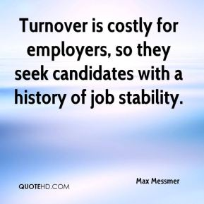 Max Messmer  - Turnover is costly for employers, so they seek candidates with a history of job stability.