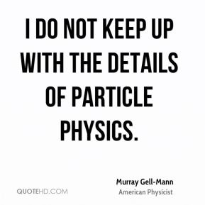 I do not keep up with the details of particle physics.