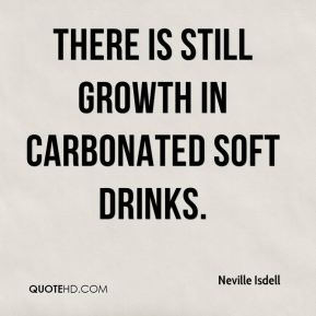 There is still growth in carbonated soft drinks.