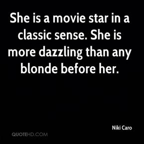 She is a movie star in a classic sense. She is more dazzling than any blonde before her.