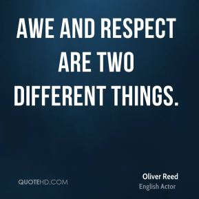 Awe and respect are two different things.