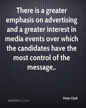 There is a greater emphasis on advertising and a greater interest in media events over which the candidates have the most control of the message.