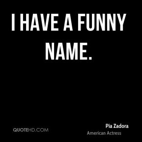 I have a funny name.
