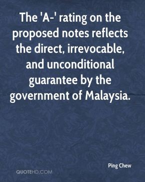 The 'A-' rating on the proposed notes reflects the direct, irrevocable, and unconditional guarantee by the government of Malaysia.