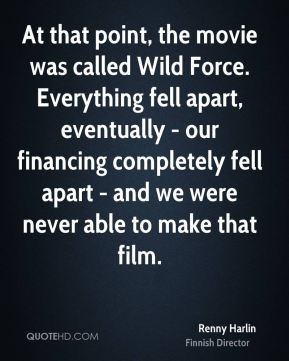 Renny Harlin - At that point, the movie was called Wild Force. Everything fell apart, eventually - our financing completely fell apart - and we were never able to make that film.