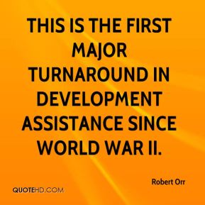 This is the first major turnaround in development assistance since World War II.