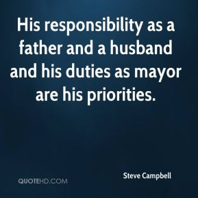 Steve Campbell  - His responsibility as a father and a husband and his duties as mayor are his priorities.